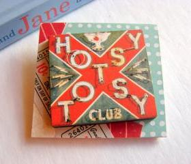 Vintage Neon Sign - Hotsy Totsy Club Cocktail Bar 3D Dimensional Pin Badge Brooch - Lg Chipboard Paper And Wood Decoupage Collage - Orange Blue Pink Polka Dots